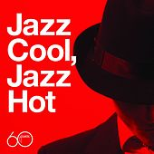 Atlantic 60th: Jazz Cool, Jazz Hot de Various Artists