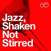 Atlantic 60th: Jazz, Shaken Not Stirred de Various Artists