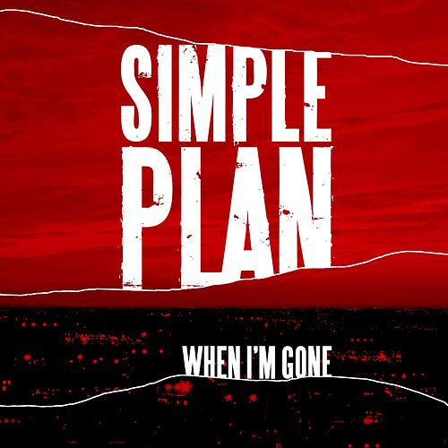 When I'm Gone by Simple Plan