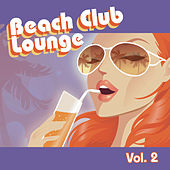 Beach Club Lounge Vol. 2 by Various Artists