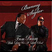 From Bunny With Love & A Little Soul by Bunny Sigler