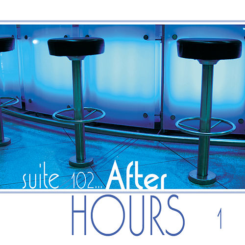 Suite 102: After Hours, Vol. 1 by Various Artists