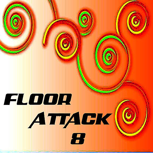 Floor Attack 8 by Various Artists