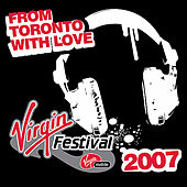 From Toronto With Love (Virgin Mobile Festival Compilation) van Various Artists