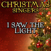 I Saw the Light by Christmas Singers