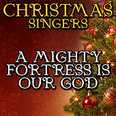 A Mighty Fortress Is Our God by Christmas Singers