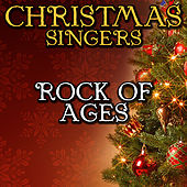 Rock of Ages by Christmas Singers