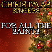 For All the Saints by Christmas Singers