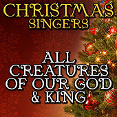 All Creatures of Our God & King by Christmas Singers