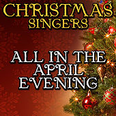 All in the April Evening by Christmas Singers