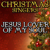 Jesus Lover of My Soul by Christmas Singers