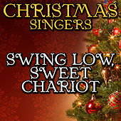 Swing Low, Sweet Chariot by Christmas Singers