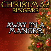 Away In a Manger by Christmas Singers