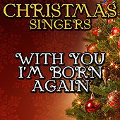 With You I'm Born Again by Christmas Singers