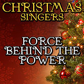 Force Behind the Power by Christmas Singers