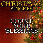 Count Your Blessings by Christmas Singers