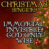 Immortal, Invisible, God Only Wise by Christmas Singers
