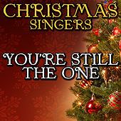 You're Still the One by Christmas Singers