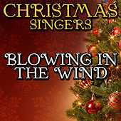 Blowing in the Wind by Christmas Singers