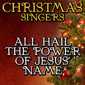 All Hail the Power of Jesus' Name by Christmas Singers