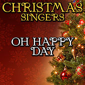 Oh Happy Day by Christmas Singers