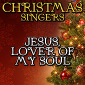 Jesus, Lover of My Soul by Christmas Singers