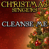 Cleanse Me by Christmas Singers