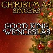 Good King Wenceslas by Christmas Singers