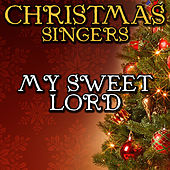 My Sweet Lord by Christmas Singers