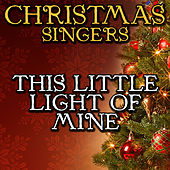 This Little Light of Mine by Christmas Singers