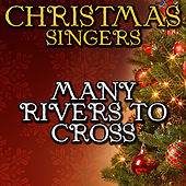 Many Rivers to Cross by Christmas Singers