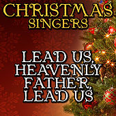 Lead Us, Heavenly Father, Lead Us by Christmas Singers