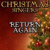Return Again by Christmas Singers