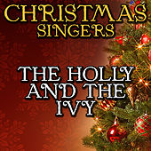 The Holly and the Ivy by Christmas Singers