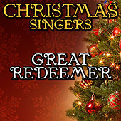 Great Redeemer by Christmas Singers