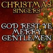 God Rest Ye Merry Gentlemen by Christmas Singers