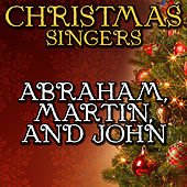Abraham, Martin, and John by Christmas Singers