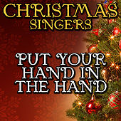 Put Your Hand in the Hand by Christmas Singers