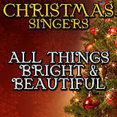 All Things Bright & Beautiful by Christmas Singers
