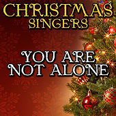 You Are Not Alone by Christmas Singers