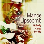 Nobody Cares for Me by Mance Lipscomb
