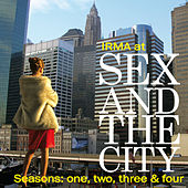 Irma at Sex and the City (Seasons One, Two, Three & Four Soundtrack Themes) by Various Artists