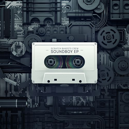 Soundboy EP by Scratch Bandits Crew
