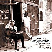 You Can't Relive the Past de Eric Andersen