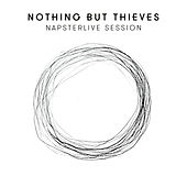 NapsterLive Session von Nothing But Thieves