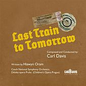 Carl Davis: Last Train to Tomorrow by Various Artists