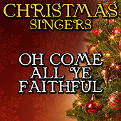 Oh Come All Ye Faithful by Christmas Singers
