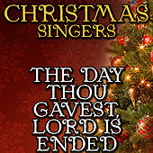 The Day Thou Gavest, Lord Is Ended by Christmas Singers