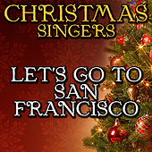 Let's Go to San Francisco by Christmas Singers