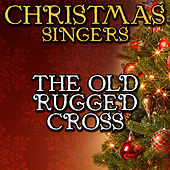 The Old Rugged Cross by Christmas Singers